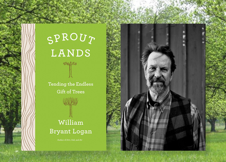 Sprout Lands with William Bryant Logan